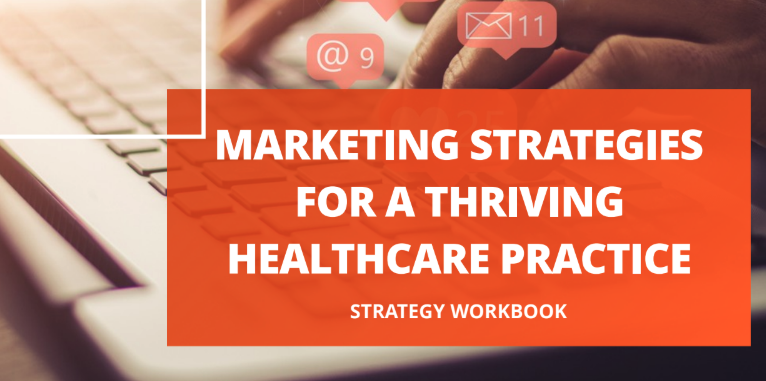 Marketing Strategies for a Thriving Healthcare Practice